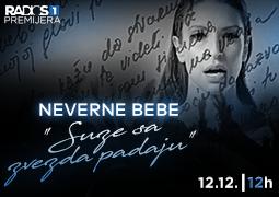 Radio S Premijera - Neverne Bebe ''Suze sa zvezda padaju''