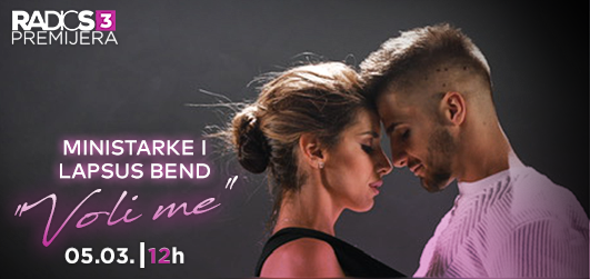 Radio S3 Prmijera - Ministarke i Lapsus bend ''Voli me''