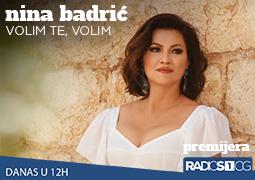Nina Badrić ''Volim te, volim'' premijerno na Radiju S1 CG